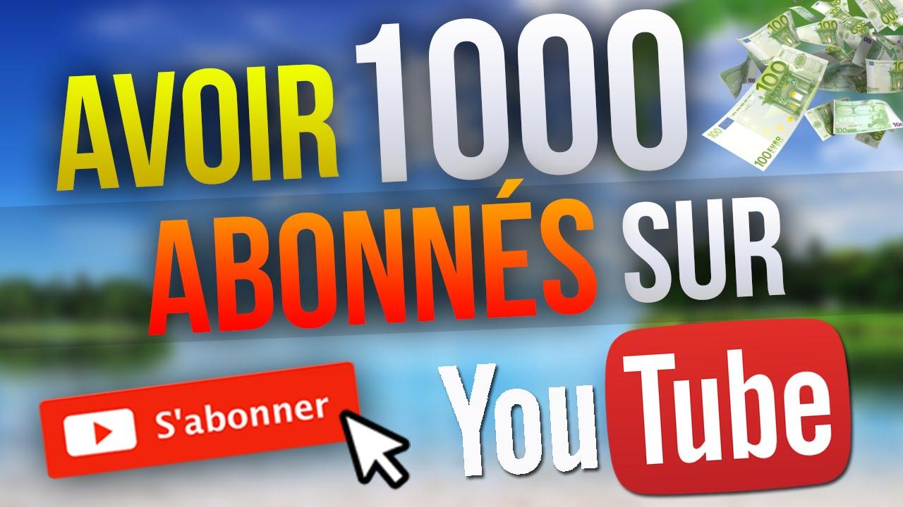 avoir 1000 abonnes youtube