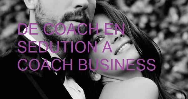 coach business coach seduction