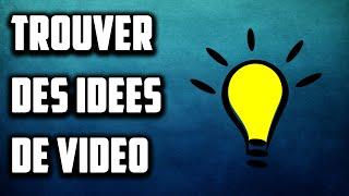 trouver des idees de videos youtube